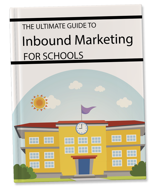 Inbound Marketing for Schools eBook - Increase enrollment.